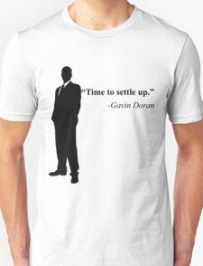 """Time to settle up."" -Gavin Doran Unisex T-Shirt"