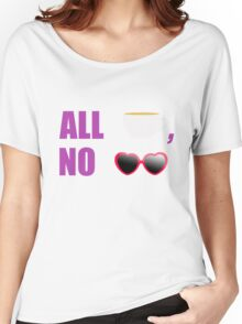 All T, No Shade  Women's Relaxed Fit T-Shirt