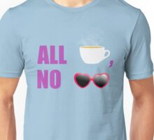 All T, No Shade  Unisex T-Shirt