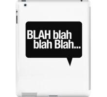 BLAH Blah Blah iPad Case/Skin