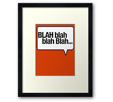 BLAH Blah Blah - White Framed Print