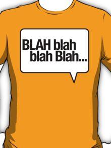BLAH Blah Blah - White T-Shirt