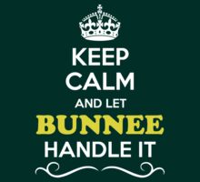 Keep Calm and Let BUNNEE Handle it T-Shirt