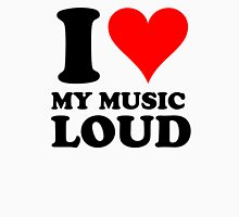 i love my music loud Womens Fitted T-Shirt