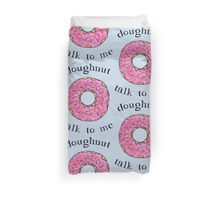 Doughnut talk to me Duvet Cover