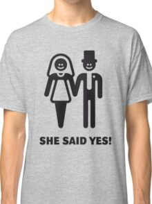 She Said Yes! (Groom / Smile / Black) Classic T-Shirt