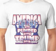 AMERICA GET PUMPED WITH TRUMP 2016 Unisex T-Shirt