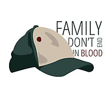 Family Don't End in Blood Photographic Print