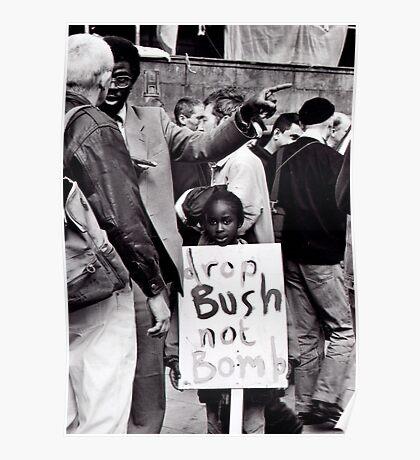 Bush Not Bombs Poster