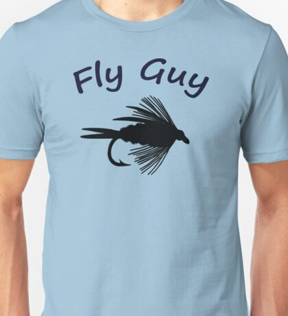 Fly Guy  - Fly Fishing T-shirt Unisex T-Shirt