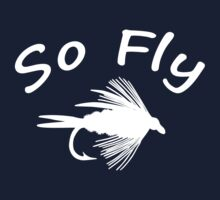 So Fly  - Fly Fishing T-shirt Kids Clothes