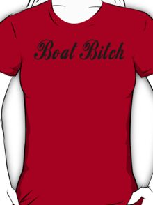Boat Bitch T-shirt T-Shirt