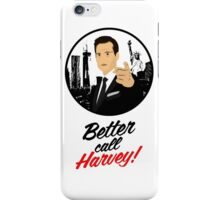 Better Call Harvey - Suits tv series iPhone Case/Skin