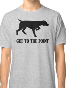 Get to the Point Classic T-Shirt