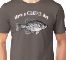 Have a Crappie Day - Fishing T-shirt Unisex T-Shirt