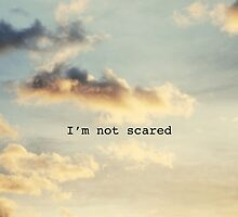 I'm Not Scared by donaldbutler