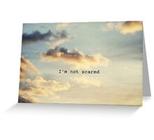 I'm Not Scared Greeting Card