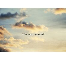 I'm Not Scared Photographic Print