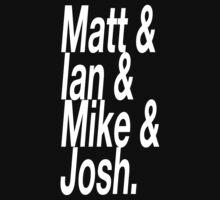Matt & Ian & Mike & Josh. by oliviatbh