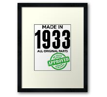 Made In 1933 All Original Parts - Quality Control Approved Framed Print