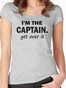 I'm the Captain... Get over it - Tshirt Women's Fitted Scoop T-Shirt
