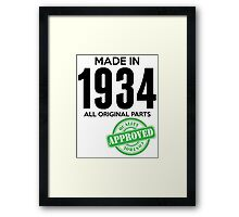 Made In 1934 All Original Parts - Quality Control Approved Framed Print