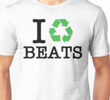 I Recycle Beats Unisex T-Shirt