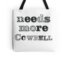Needs More Cowbell Tote Bag