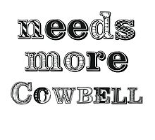 Needs More Cowbell by deborahsmith