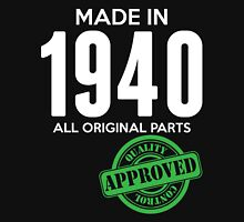 Made In 1940 All Original Parts - Quality Control Approved Unisex T-Shirt