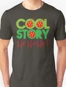 COOL STORY HO HO HO! Christmas funny Unisex T-Shirt