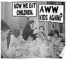 Now We Eat Children Poster