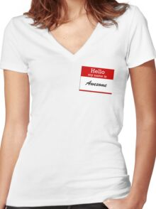 Hello my name is awesome Women's Fitted V-Neck T-Shirt