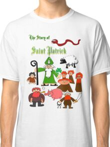 The Story Of Saint Patrick Classic T-Shirt