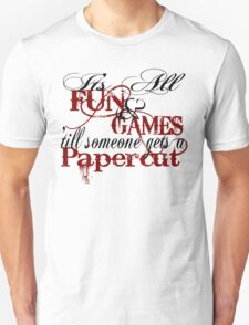 Its all fun and games 'till... Unisex T-Shirt
