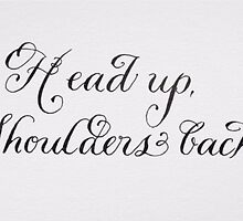 Encouraging quote Head up shoulders back by Melissa Goza