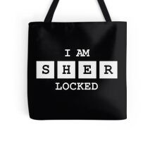 I AM...SHER...LOCKED Tote Bag