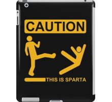 Funny Caution This is Sparta Kick 300 Rise of Empire Parody iPad Case/Skin