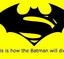 Batman will Die by DeadBilliards