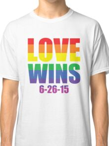 Love Wins 6-26-15 Classic T-Shirt