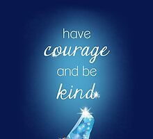 Cinderella – Have Courage & Be Kind by syafickle