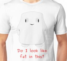 Do I look like fat in this? Unisex T-Shirt