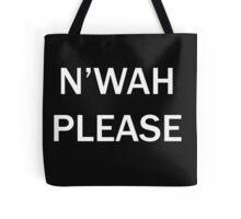 N'wah Please!  Tote Bag