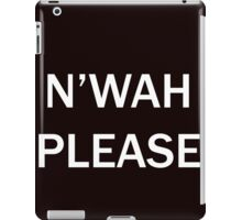 N'wah Please!  iPad Case/Skin