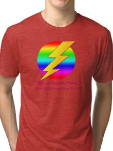 Like a Thunderbolt Gay Marriage Commemorate Tri-blend T-Shirt
