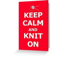 Keep calm and knit on Greeting Card