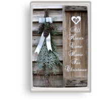 All Hearts Come Home for Christmas Canvas Print
