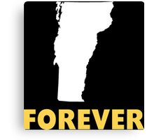 Forever Vermont Funny Tshirt Canvas Print