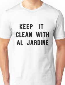 Keep it Clean with Al Jardine Unisex T-Shirt