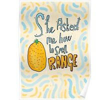 Mean Girls - She Asked Me How to Spell Orange Poster